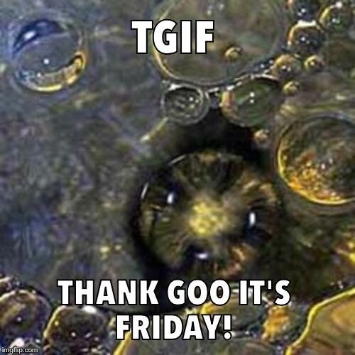Happy Friday! | A | image tagged in atheism,christianity,happy friday | made w/ Imgflip meme maker