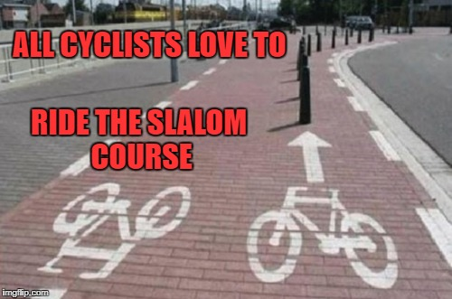 On your marks, get set, CRASH! | ALL CYCLISTS LOVE TO RIDE THE SLALOM COURSE | image tagged in bike path,bike,bicycle,mistake | made w/ Imgflip meme maker