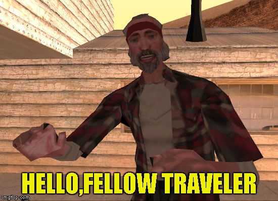 HELLO,FELLOW TRAVELER | made w/ Imgflip meme maker