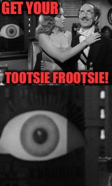 TOOTSIE FROOTSIE! GET YOUR | made w/ Imgflip meme maker