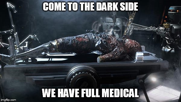 COME TO THE DARK SIDE WE HAVE FULL MEDICAL | image tagged in darth vader,darth vader - come to the dark side | made w/ Imgflip meme maker