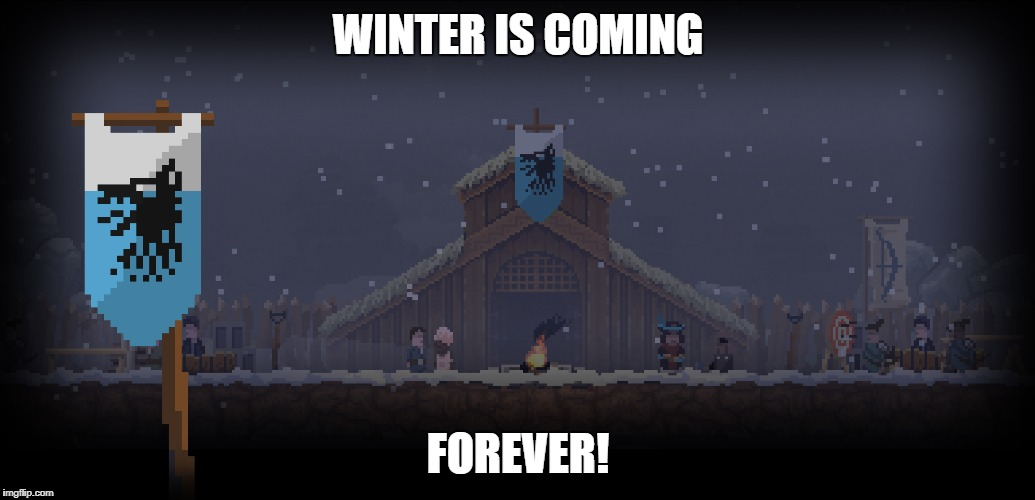 Winter is coming - Forever! | WINTER IS COMING FOREVER! | image tagged in kingdom new lands,winter is coming,winter is here,game of thrones,winter,crown | made w/ Imgflip meme maker