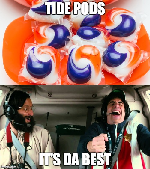 TIDE PODS IT'S DA BEST | image tagged in tide pods,tide,911,its da best | made w/ Imgflip meme maker