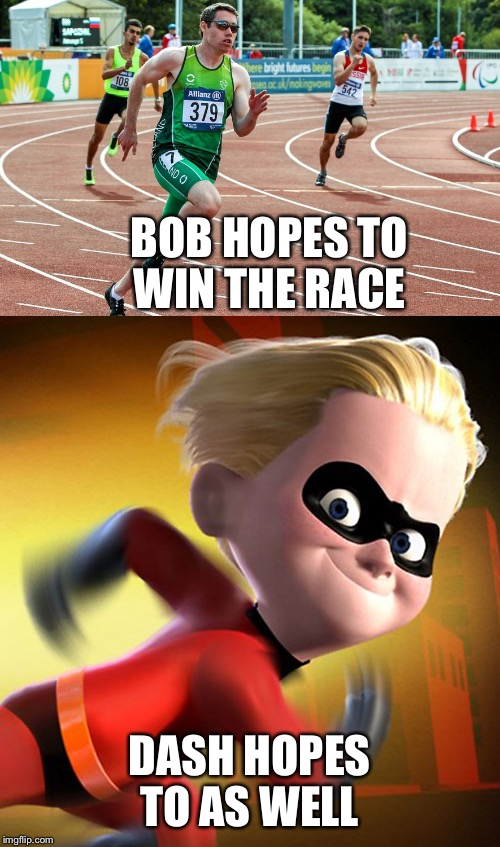 Another imgflipper's name explained.  | BOB HOPES TO WIN THE RACE DASH HOPES TO AS WELL | image tagged in memes,dashhopes | made w/ Imgflip meme maker