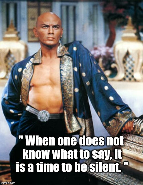 "Kingly Advice on Silence | "" When one does not know what to say, it is a time to be silent. "" 