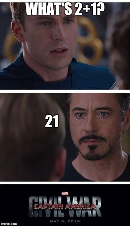 Marvel Civil War 1 Meme | WHAT'S 2+1? 21 | image tagged in memes,marvel civil war 1 | made w/ Imgflip meme maker