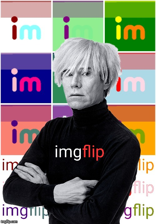Andy Warhol imgflip | image tagged in andy warhol imgflip | made w/ Imgflip meme maker