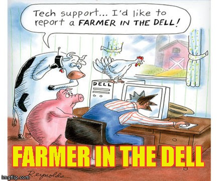 Tech support | FARMER IN THE DELL | image tagged in memes,tech support,farmer in the dell | made w/ Imgflip meme maker