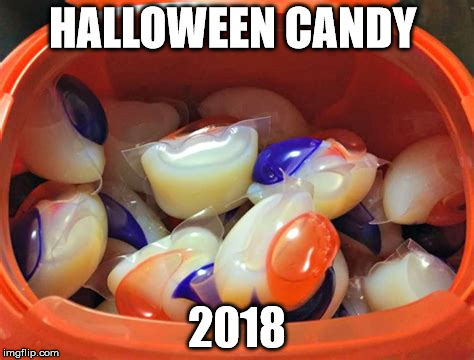 Tide Pods even come in their own Halloween bucket!  | HALLOWEEN CANDY 2018 | image tagged in kids love tide pods,eat tide pods,tide pod challenge,clifton shepherd cliffshep | made w/ Imgflip meme maker