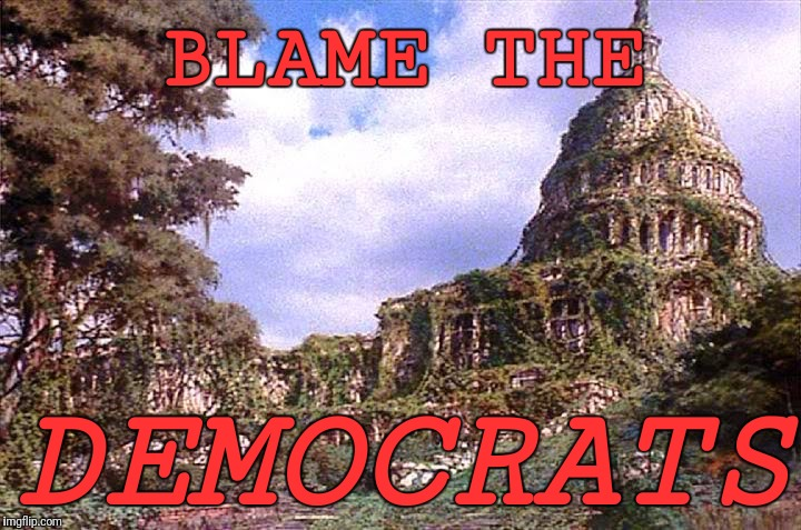 First President to preside over a govt shutdown while his party controls the House, Senate and White House  | BLAME THE DEMOCRATS | image tagged in logan's run capitol,donald trump approves,government shutdown,blame,happy anniversary | made w/ Imgflip meme maker