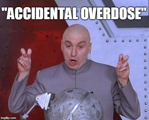 "Dr Evil Laser Meme | ""ACCIDENTAL OVERDOSE"" 