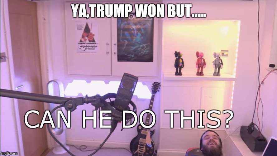 Pewdiepie Chair | YA,TRUMP WON BUT..... CAN HE DO THIS? | image tagged in pewdiepie chair | made w/ Imgflip meme maker