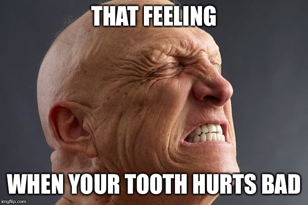 THAT FEELING WHEN YOUR TOOTH HURTS BAD | image tagged in man in pain | made w/ Imgflip meme maker