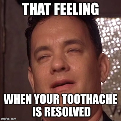 THAT FEELING WHEN YOUR TOOTHACHE IS RESOLVED | image tagged in relief | made w/ Imgflip meme maker