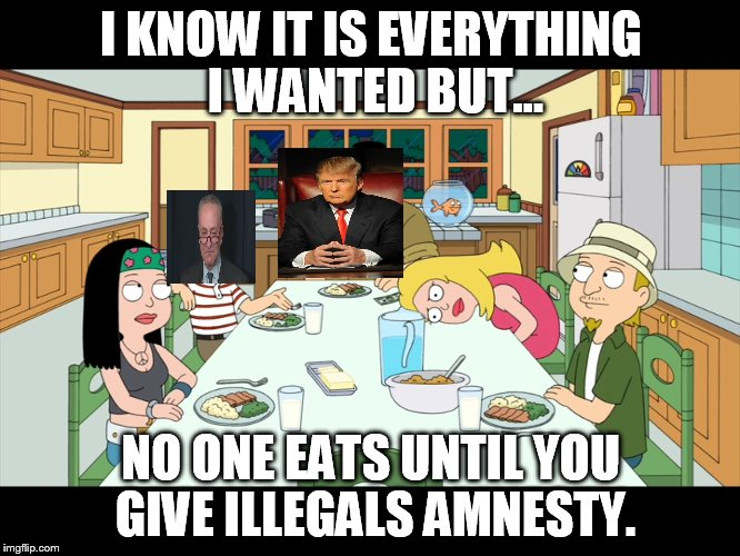 Schumer Shutdown | I KNOW IT IS EVERYTHING I WANTED BUT... NO ONE EATS UNTIL YOU GIVE ILLEGALS AMNESTY. | image tagged in government shutdown,corruption | made w/ Imgflip meme maker