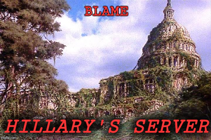 Logan's Run Capitol | BLAME HILLARY'S SERVER | image tagged in logan's run capitol | made w/ Imgflip meme maker