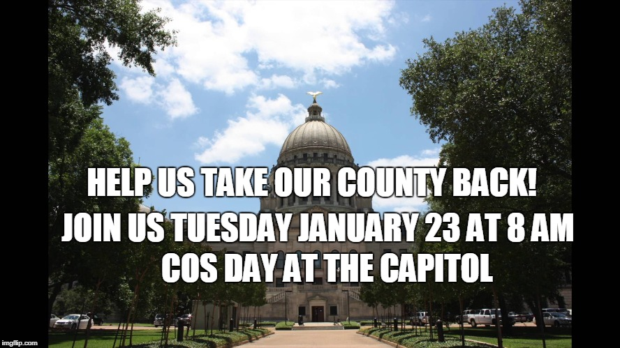 HELP US TAKE OUR COUNTY BACK! JOIN US TUESDAY JANUARY 23 AT 8 AM; COS DAY AT THE CAPITOL | image tagged in cos,convention of states,rally,trump rally,constitutional convention | made w/ Imgflip meme maker