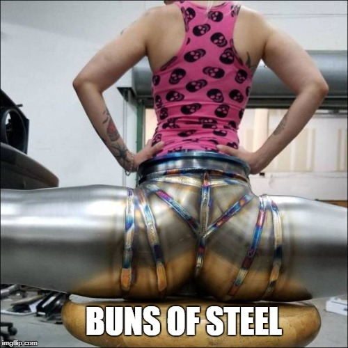 Dat ass | BUNS OF STEEL | image tagged in buns of steel,steel,dat ass | made w/ Imgflip meme maker