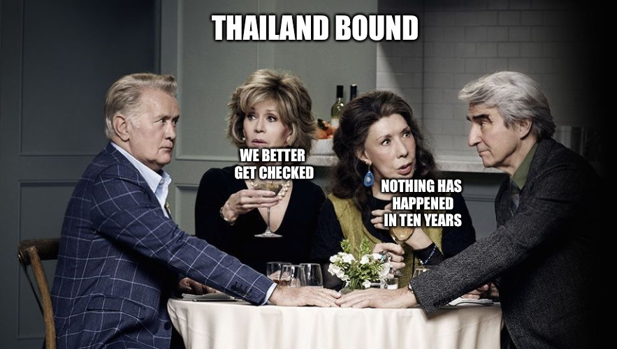 The Great Escape  | WE BETTER GET CHECKED NOTHING HAS HAPPENED IN TEN YEARS THAILAND BOUND | image tagged in netflix,mgtow,gay,gold digger,red pill | made w/ Imgflip meme maker