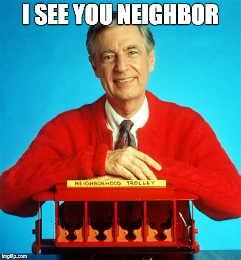I SEE YOU NEIGHBOR | made w/ Imgflip meme maker
