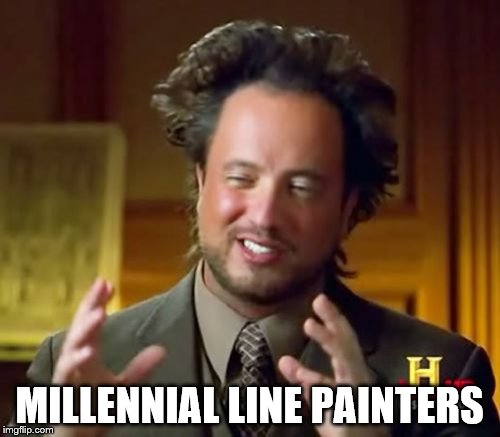 Ancient Aliens Meme | MILLENNIAL LINE PAINTERS | image tagged in memes,ancient aliens | made w/ Imgflip meme maker