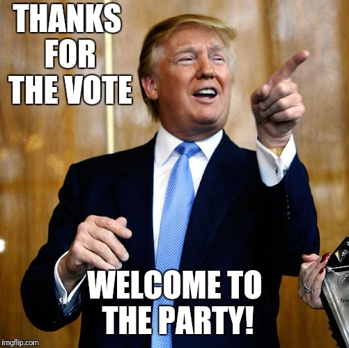 THANKS FOR THE VOTE WELCOME TO THE PARTY! | made w/ Imgflip meme maker