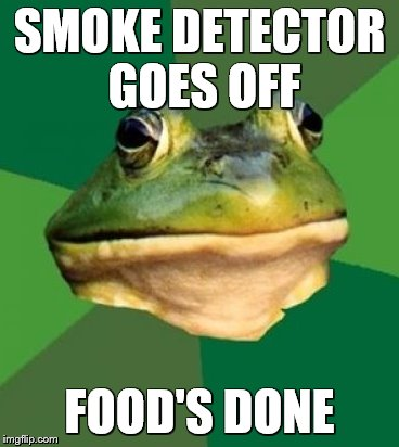 SMOKE DETECTOR GOES OFF FOOD'S DONE | made w/ Imgflip meme maker