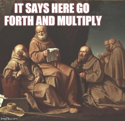 IT SAYS HERE GO FORTH AND MULTIPLY | made w/ Imgflip meme maker