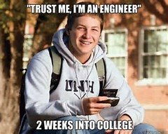 A | image tagged in memes,trust me,college,college freshman,sheltered college freshman,engineer | made w/ Imgflip meme maker