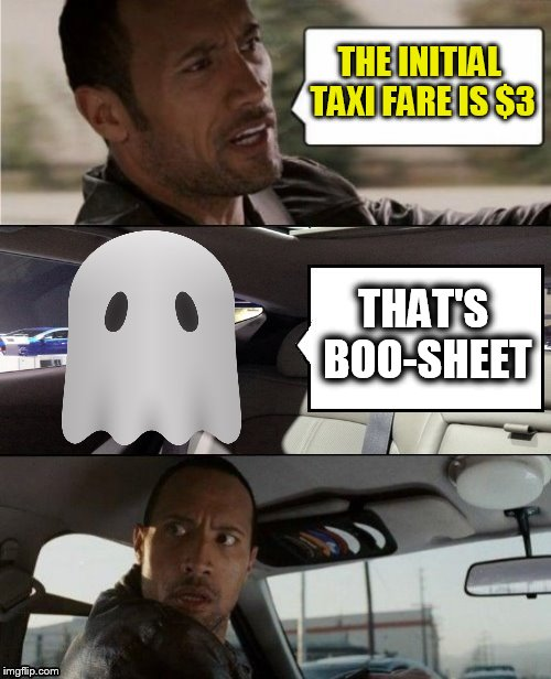 Ghost Week Jan. 21-27...A LaurynFlint Event | THE INITIAL TAXI FARE IS $3 THAT'S BOO-SHEET | image tagged in the rock driving blank 2,memes,the rock driving,ghost week,ghost,ghost sheet | made w/ Imgflip meme maker