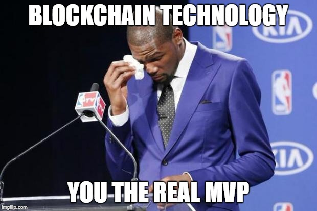 You The Real MVP 2 Meme | BLOCKCHAIN TECHNOLOGY YOU THE REAL MVP | image tagged in memes,you the real mvp 2 | made w/ Imgflip meme maker