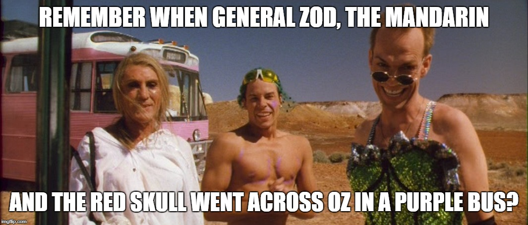 general zod, mandarin, red skull | REMEMBER WHEN GENERAL ZOD, THE MANDARIN AND THE RED SKULL WENT ACROSS OZ IN A PURPLE BUS? | image tagged in general zod mandarin red skull | made w/ Imgflip meme maker