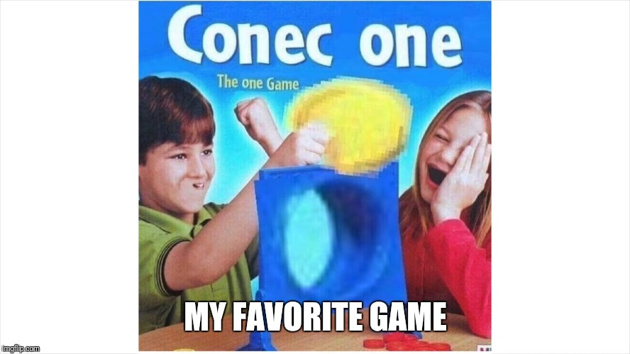 If you didn't play this when you were young, you never had a childhood | MY FAVORITE GAME | image tagged in memes,trhtimmy | made w/ Imgflip meme maker