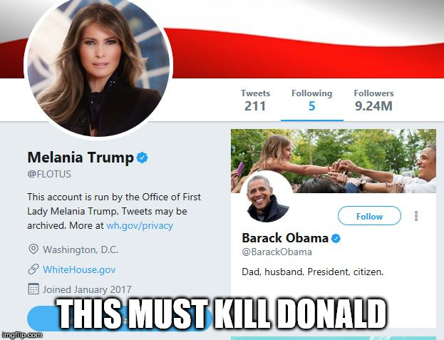 THIS MUST KILL DONALD | image tagged in melania follows obama | made w/ Imgflip meme maker
