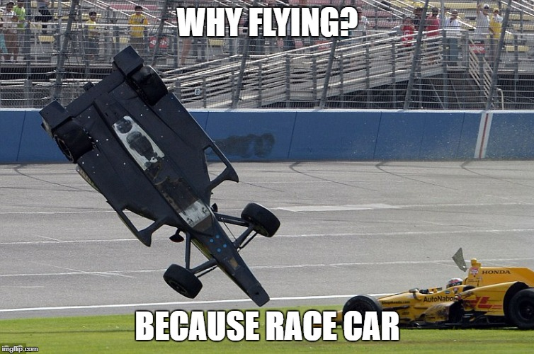Car Memes | WHY FLYING? BECAUSE RACE CAR | image tagged in flying car | made w/ Imgflip meme maker
