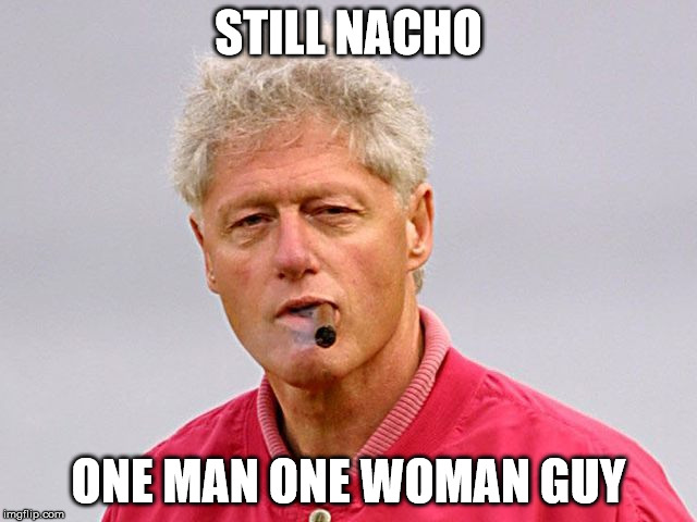 STILL NACHO ONE MAN ONE WOMAN GUY | made w/ Imgflip meme maker