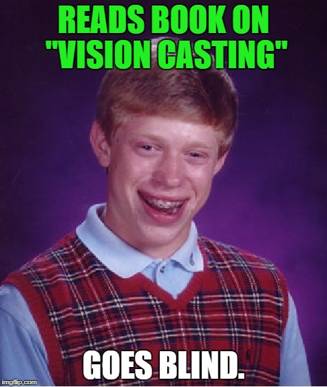 "Bad Luck Brian Meme | READS BOOK ON ""VISION CASTING"" GOES BLIND. 