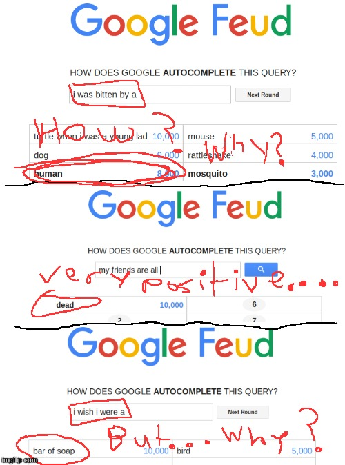 I was playing Google Feud and............ these answers happened | image tagged in memes,butwhy,funny | made w/ Imgflip meme maker