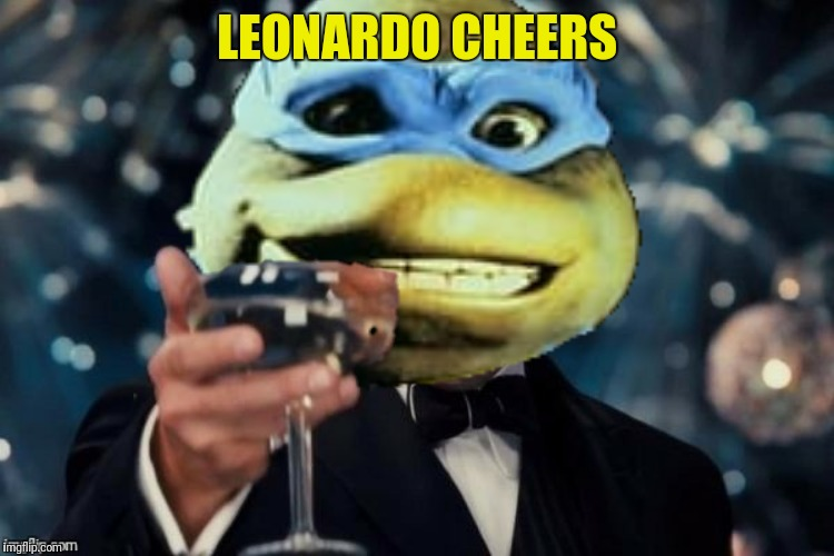 LEONARDO CHEERS | made w/ Imgflip meme maker