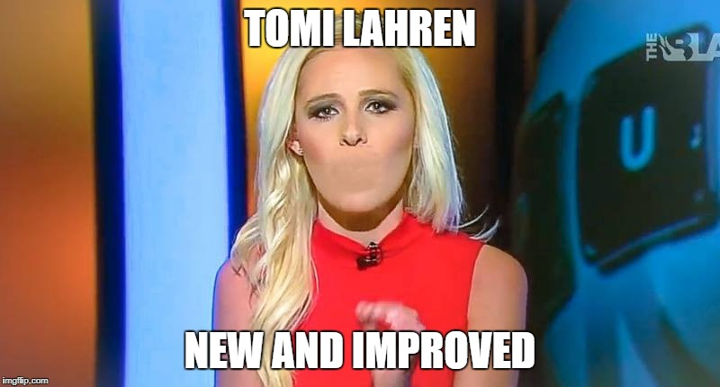 Tomi Lahren improvement   TOMI LAHREN NEW AND IMPROVED   image tagged in tomi lahren improvement   made w/ Imgflip meme maker