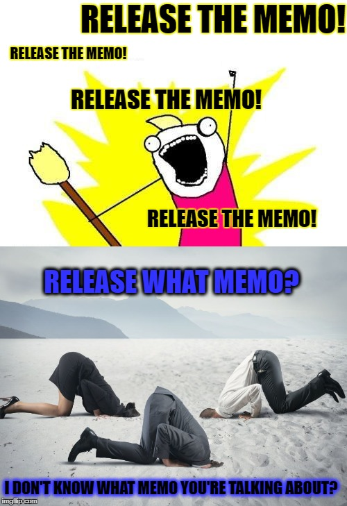Republicans hope to release 'jaw-dropping' memo on surveillance abuses... Democrats respond! | RELEASE THE MEMO! RELEASE THE MEMO! RELEASE THE MEMO! RELEASE THE MEMO! I DON'T KNOW WHAT MEMO YOU'RE TALKING ABOUT? RELEASE WHAT MEMO? | image tagged in memes,memo,donald trump approves,liberal vs conservative,election 2016 aftermath,hillary clinton emails | made w/ Imgflip meme maker