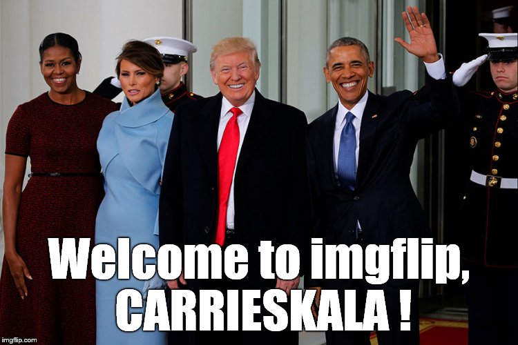 POTUS and POTUS-Elect | Welcome to imgflip, CARRIESKALA ! | image tagged in potus and potus-elect | made w/ Imgflip meme maker