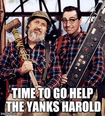 TIME TO GO HELP THE YANKS HAROLD | made w/ Imgflip meme maker