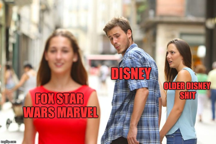 Distracted Boyfriend Meme | FOX STAR WARS MARVEL DISNEY OLDER DISNEY SHIT | image tagged in memes,distracted boyfriend | made w/ Imgflip meme maker