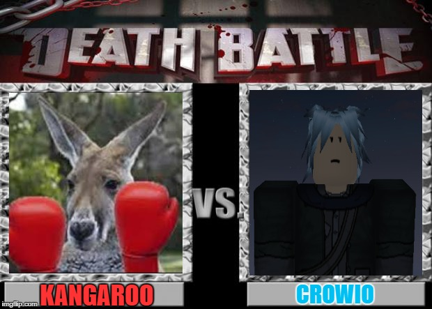 How boot a fite? |  KANGAROO; CROWIO | image tagged in death battle,roblox meme | made w/ Imgflip meme maker