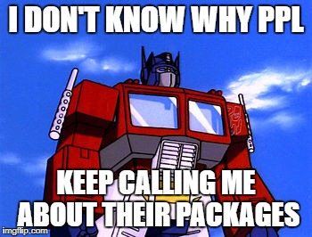 I DON'T KNOW WHY PPL KEEP CALLING ME ABOUT THEIR PACKAGES | made w/ Imgflip meme maker