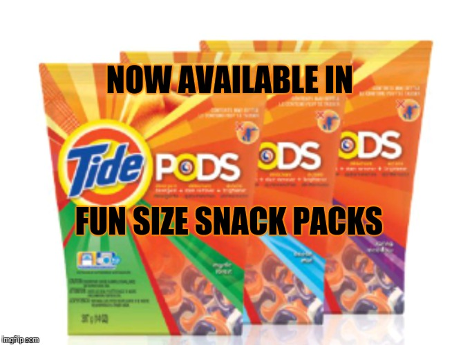 Just a snack | NOW AVAILABLE IN FUN SIZE SNACK PACKS | image tagged in tide pods,tide pod challenge,tide pod,imgflip | made w/ Imgflip meme maker
