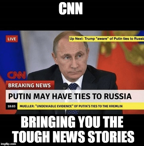 CNN Brilliant! | CNN BRINGING YOU THE TOUGH NEWS STORIES | image tagged in cnn brilliant | made w/ Imgflip meme maker