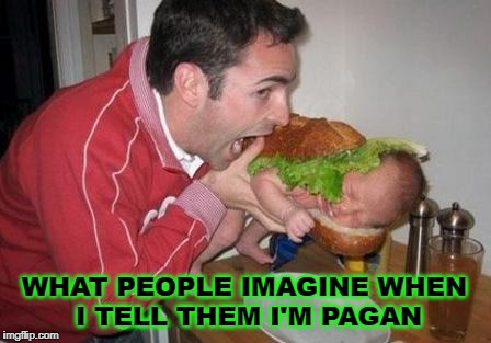 WHAT PEOPLE IMAGINE WHEN I TELL THEM I'M PAGAN | image tagged in pagan | made w/ Imgflip meme maker