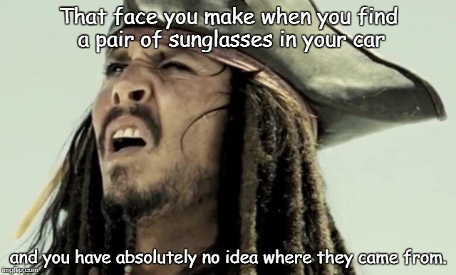That face you make when you find a pair of sunglasses in your car and you have absolutely no idea where they came from. | image tagged in johnny depp | made w/ Imgflip meme maker